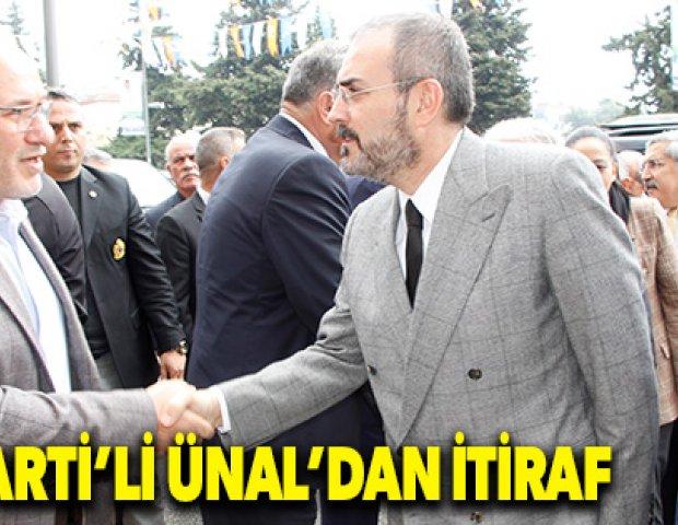 AK Parti'li Ünal'dan itiraf