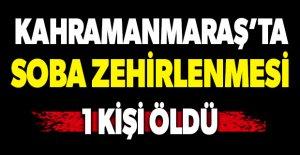 Kahramanmaraş'ta soba zehirlenmesi